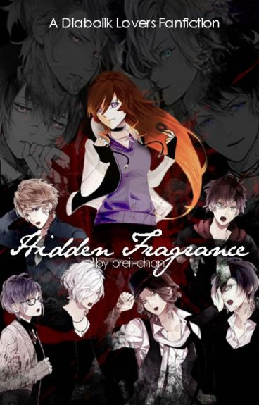Hidden Fragrance (Diabolik Lovers Fanfiction)