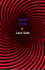 True Life Events by JackGale
