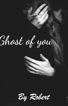 Ghost of you by romancetxt
