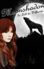 Moonshadow (Band 1) - Im Licht des Wolfsmondes by DespairCrosszeria