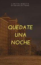 quedate una noche (gaaraxlectora) by lunitaloquita