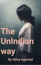 The UNIndian Way  by AbhaAgarwal