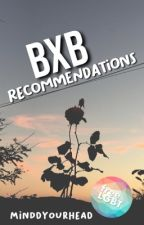 bxb story reccomendations by didactics