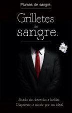 Grilletes de Sangre by PlumasdeSangre
