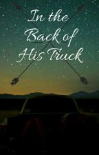 In the Back of His Truck by Just_Cayla