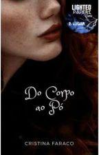 Do Corpo ao Pó by Cristina_Faraco