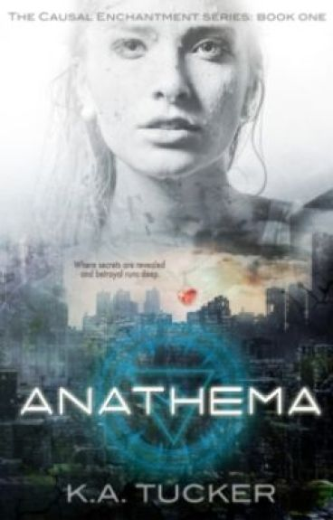 Anathema: Book One in the Causal Enchantment Series by katucker