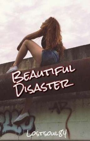 Beautiful Disaster  by LostSoul84