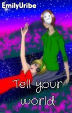 Tell your world (Pewdiecry One-Shot) by EmilyUribe