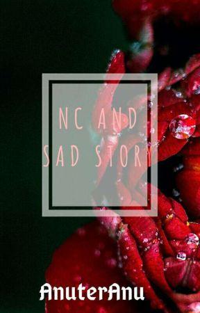 NC And SAD Story🌚👌 by AnuterAnu