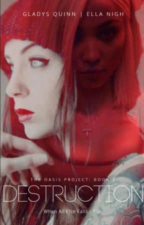Destruction - The Oasis Project Book 2 (Complete) by EllaNigh