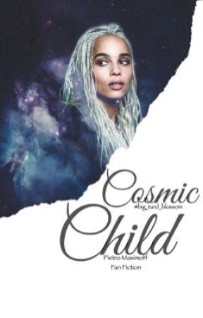 Cosmic Child (Pietro Maximoff Fan Fiction) by Big_turd_blossom