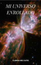 Mi Universo Enrollado by Clarissameligates