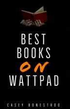 Best Books on Wattpad by CaseyLynn4002