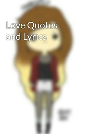 Love Quotes  and Lyrics by Oso1188