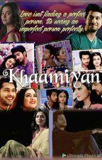 KHAAMIYAN by kuku369