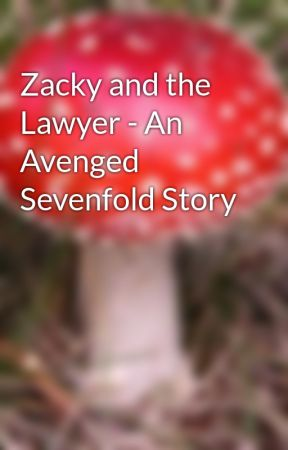 Zacky and the Lawyer - An Avenged Sevenfold Story - Chapter 6: Not a
