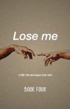 Lose me ↠ g.d & b.e by eilishxdols