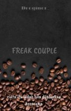 The Freak Couple [END] by Dreginer_