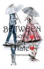 BETWEEN Love n Hate  by hasnasada_