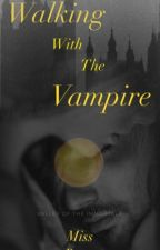 Walking with the Vampire  by MsBrew