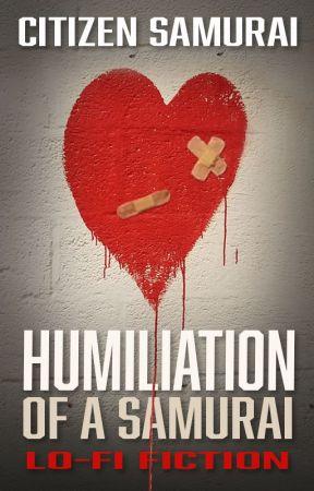 Humiliation of a Samurai by CitizenSamurai