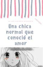 Una chica normal que conoció el amor by yoonagr