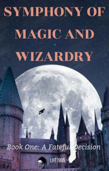 Symphony of Magic and Wizardry: A Fateful Decision