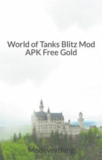 world of tanks blitz mod apk unlimited gold 2019