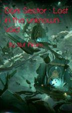 Dark Sector : Lost in the unknown void by Nutpirom
