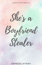 She's A Boyfriend Stealer by MyrrhRamirez