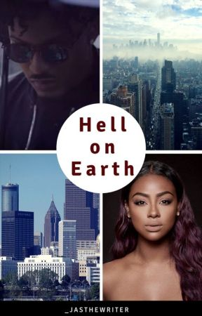 Hell on Earth (On Hold) by _jasthewriter