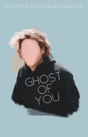 Ghost of You by ash2themoonandback
