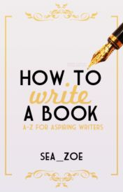 How to write a book by Sea_Zoe