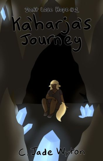 Ka'harja's Journey (Don't Lose Hope #1)