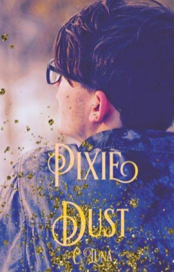 Pixie Dust- Draft 1 ✔️