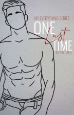 One Last Time (My Everything Series) (BoyxBoy) by Moon___Star