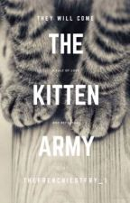 The Kitten Army by TheFrenchiestFry_1