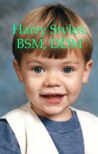 Harry Styles. BSM, DDM. by Curly-locks