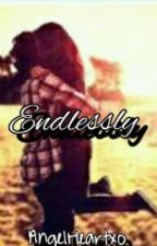 Endlessly (sequel to How to fall in love) by -lifeindulgent-
