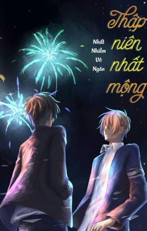 [Tán Tu] Thập niên nhất mộng - Nhất Nhiễm Vô Ngân by auroradream161