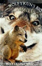 Smile: WolfyKun's Bio by WolfyKun6