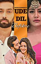 UDE DIL BEFIKRE ✔ by Meera5oberoi