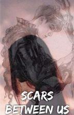 Scars between us ( JJK|ff) by SAMAHxBTS
