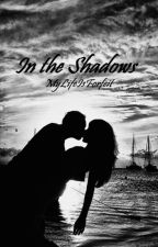 In the Shadows ~ zayn au ~ Completed ✅ by MyLifeIsForfeit