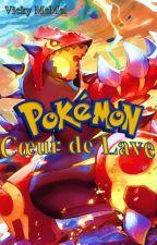 Pokémon - Coeur de Lave by Melmeldu26