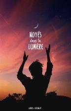 Noyés dans la lumière by Wolfsnape