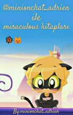 @minionchat_adrien ile miraculous kitapları by minionchat_adrien