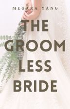 The Groomless Bride by xxMegaraYangxx
