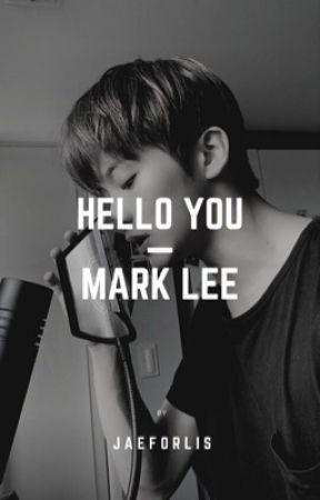 hello you ㅡ mark lee by jaeforlis